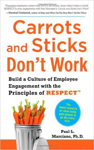 Carrots-and-Sticks-Don't-Work-by-Paul-Marciano
